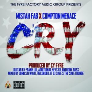 Mistah F.A.B. f. Compton Menace - Cry