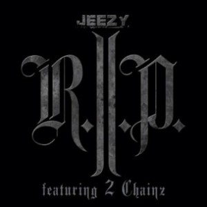 Young Jeezy f. 2 Chainz - R.I.P.