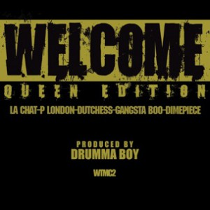 La Chat, P London, Dimepiece, Gangsta Boo & Dutchess  - Welcome Queen Edition