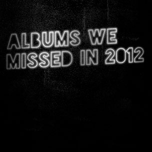 Albums We Missed in 2012