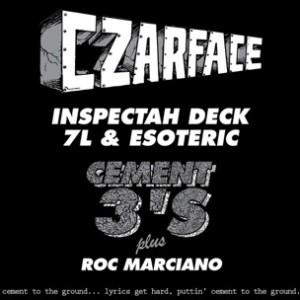 Czarface (Inspectah Deck, 7L & Esoteric) f. Roc Marciano - Cement 3's