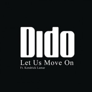 Dido f. Kendrick Lamar - Let Us Move On