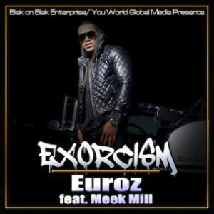 Euroz f. Meek Mill - Exorcism