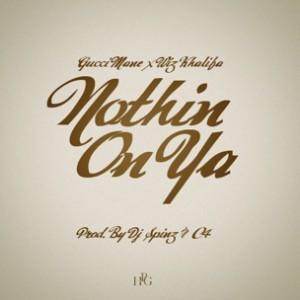 Gucci Mane & Wiz Khalifa - Nothin On Ya