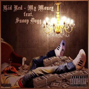 Kid Red f. Snoop Dogg - My Money