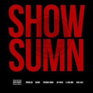 League Of Starz f. Jay Rock, Problem, Freddie Gibbs, Skeme, Bad Lucc, & Glasses Malone - Show Sumn