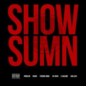 League Of Starz f. Jay Rock, Problem, Freddie Gibbs, Skeme, Bad Lucc, & Glasses Malone - Show Sumn