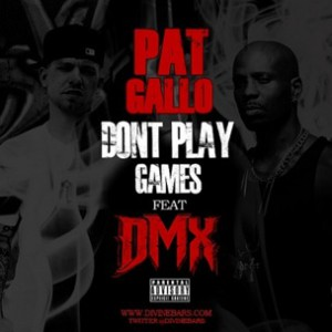 Pat Gallo f. DMX - Don't Play Games