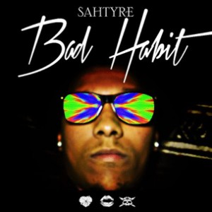 Sahtyre - Bad Habit