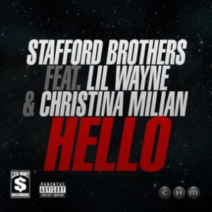 Stafford Brothers f. Lil Wayne & Christina Milian - Hello