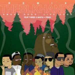 TheBlkHnds f. Three 6 Mafia & Fenix - Smoke Good Live Good Remix