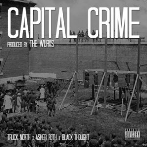 Truck North f. Asher Roth & Black Thought - Capital Crime