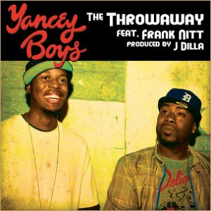 Yancey Boys f. Frank Nitt - The Throwaway [Prod. J Dilla]