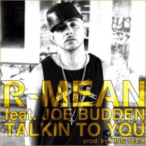 R-Mean f. Joe Budden - Talkin' To You