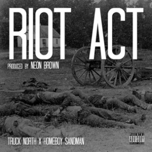Truck North f. Homeboy Sandman - Riot Act