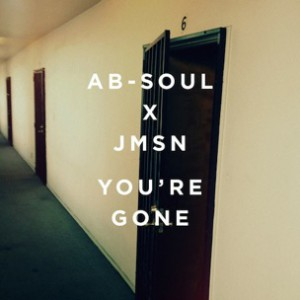 Ab-Soul & JMSN - You're Gone