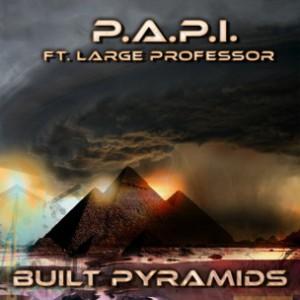 P.A.P.I. a/k/a N.O.R.E. f. Large Professor - Built Pyramids