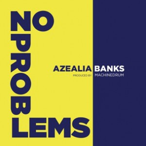 Azealia Banks - No Problems