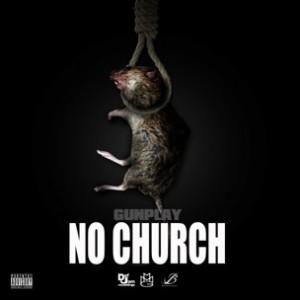 Gunplay - No Church