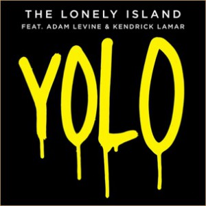 The Lonely Island f. Kendrick Lamar & Adam Levine - YOLO