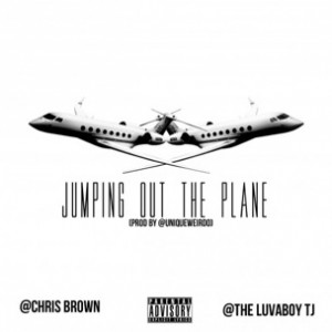 Chris Brown f. TheLuvaBoy TJ - Jumping Out The Plane