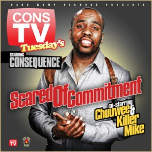 Consequence f. Chuuwee & Killer Mike - Scared Of Commitment