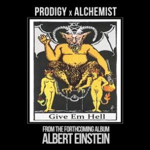 Prodigy & Alchemist - Give Em Hell