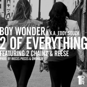 Boy Wonder f. 2 Chainz & Reese - 2 Of Everything