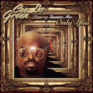 Cee-Lo Green f. Lauriana Mae - Only You