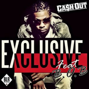 Cash Out f. B.o.B. - Exclusive