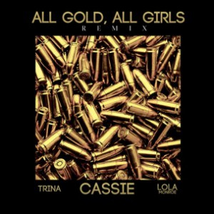 Cassie, Trina & Lola Monroe - All Gold, All Girls