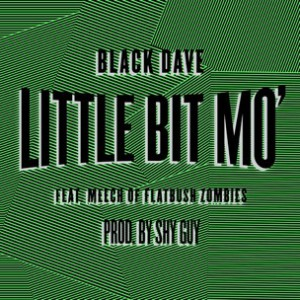 Black Dave f. Meech (Flatbush Zombies) - Little Bit Mo'