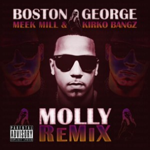 Boston George f. Meek Mill & Kirko Bangz - Molly Remix