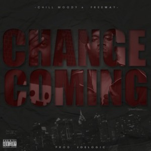 Chill Moody f. Freeway - Change Coming