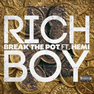 Rich Boy f. Hemi - Break The Pot