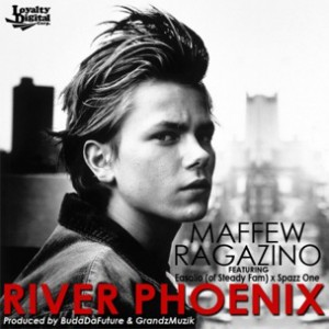 Maffew Ragazino f. Easalio & Spazz One - River Phoenix