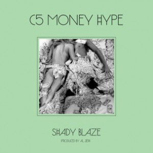 Shady Blaze - C5 Money Hype