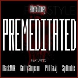 Shae Money f. SP Double, Black Milk, Guilty Simpson & Phil Da Agony - Premeditated