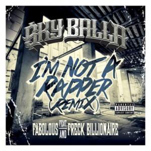 Sky Balla f. Fabolous & Freck Billionaire - I'm Not A Rapper Remix