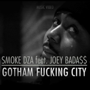"Smoke DZA f. Joey Bada$$ - ""Gotham Fucking City"""