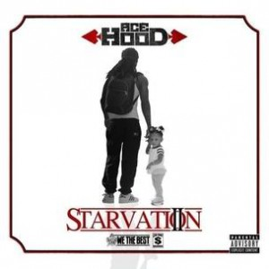 Ace Hood - Starvation II (Mixtape Review)