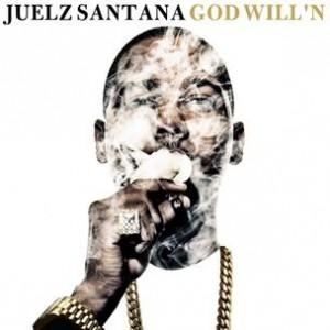 Juelz Santana - God Will'n (Mixtape Review)