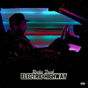 Rockie Fresh - Electric Highway (Mixtape Review)
