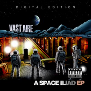 """Vast Aire """"A Space Iliad"""" EP Tracklist & Cover Art"""