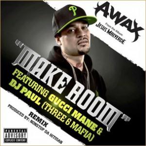 A-Wax f. Gucci Mane & DJ Paul - Make Room Remix