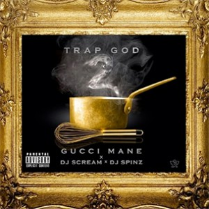 "Gucci Mane ""Trap God 2"" Mixtape Download & Stream"