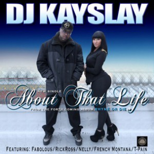 DJ Kay Slay f. Fabolous, Rick Ross, Nelly, French Montana & T-Pain - About That Life