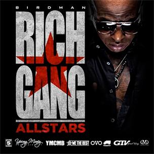 """Birdman """"Rich Gang: All Stars"""" Mixtape Download & Stream"""