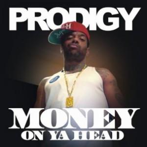 Prodigy f. Chinx Drugz & Boog Boogetz - Money On Ya Head