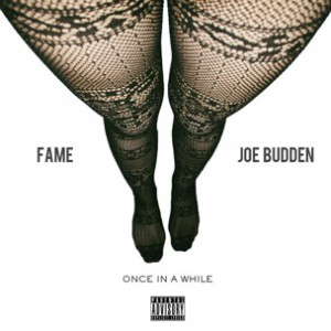Fame f. Joe Budden - Once In A While